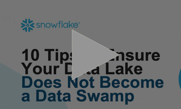 10 Tips to Ensure Your Data Lake Does Not Become a Data Swamp
